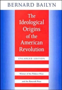 The Ideological Origins of the American Revolution, Paperback