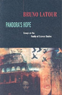Pandora's Hope : Essays on the Reality of Science Studies, Paperback