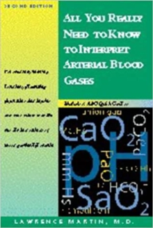 All You Really Need to Know to Interpret Arterial Blood Gases, Paperback
