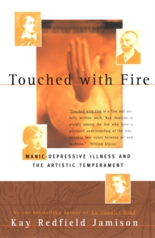 Touched with Fire : Manic-depressive Illness and the Artistic Temperament, Paperback