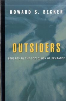 Outsiders : Studies in the Sociology of Deviance, Paperback Book