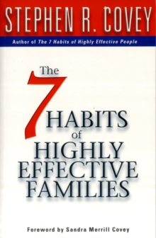 The 7 Habits of Highly Effective Families : Building a Beautiful Family Culture in a Turbulent World, Paperback