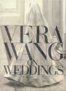 Vera Wang on Weddings, Hardback