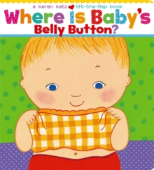 Where is Baby's Belly Button : A Lift-the-flap Book, Board book