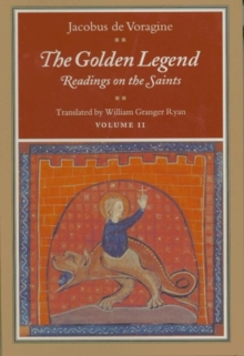 The Golden Legend : Readings on the Saints v. 2, Paperback Book