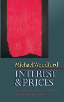 Interest and Prices : Foundations of a Theory of Monetary Policy, Hardback