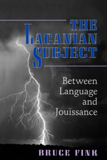 The Lacanian Subject : Between Language and Jouissance, Paperback