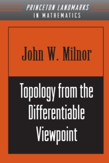 Topology from the Differentiable Viewpoint, Paperback