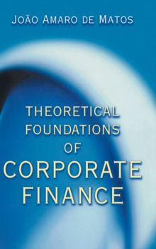 Theoretical Foundations of Corporate Finance, Hardback