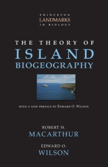 The Theory of Island Biogeography, Paperback