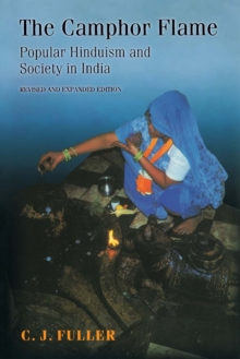 The Camphor Flame : Popular Hinduism and Society in India, Paperback