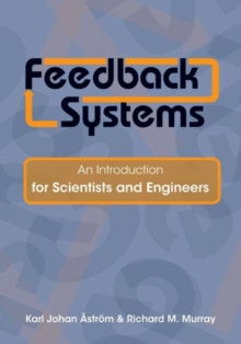Feedback Systems : An Introduction for Scientists and Engineers, Hardback