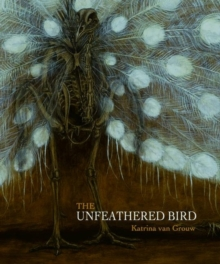 The Unfeathered Bird, Hardback Book