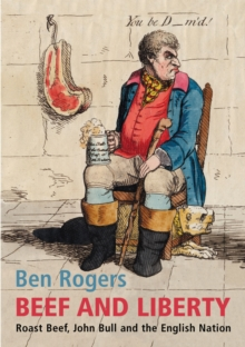 Beef and Liberty : Roast Beef, John Bull and the English Nation, Hardback