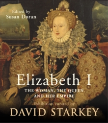 Elizabeth I : The Exhibition Catalogue, Hardback