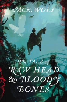 The Tale of Raw Head and Bloody Bones, Hardback