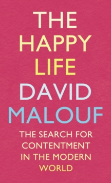 The Happy Life : The Search for Contentment in the Modern World, Hardback Book