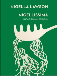 Nigellissima : Instant Italian Inspiration (Nigella Collection), Hardback Book