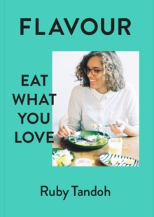 Flavour : Eat What You Love, Hardback Book