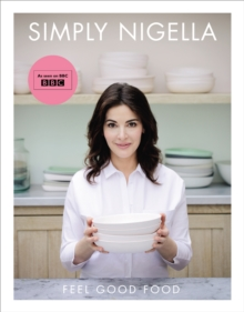 Simply Nigella : Feel Good Food, Hardback