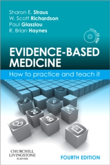 Evidence-based Medicine : How to Practice and Teach it, Paperback