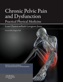Chronic Pelvic Pain and Dysfunction : Practical Physical Medicine, Mixed media product Book