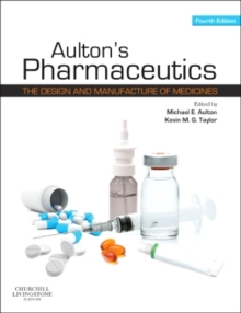 Aulton's Pharmaceutics : The Design and Manufacture of Medicines, Paperback Book