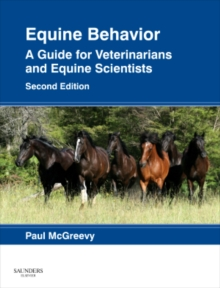 Equine Behavior : A Guide for Veterinarians and Equine Scientists, Hardback
