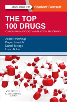 The Top 100 Drugs : Clinical Pharmacology and Practical Prescribing, Paperback