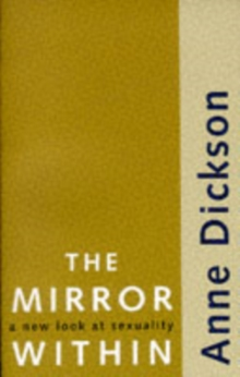The Mirror within : New Look at Sexuality, Paperback