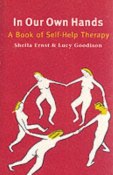 In Our Own Hands : Book of Self-help Therapy, Paperback Book