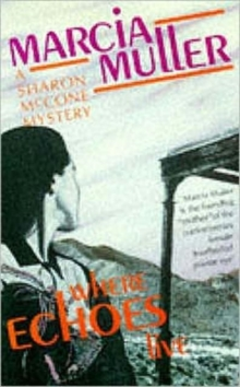 Where Echoes Live : a Sharon McCone Mystery, Paperback Book