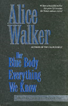 Her Blue Body Everything We Know : Earthling Poems, 1965-90 Complete, Paperback
