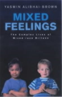 Mixed Feelings : The Complex Lives of Mixed Race Britons, Paperback