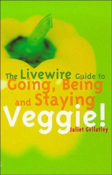 The Livewire Guide to Going, Being and Staying Veggie!, Paperback