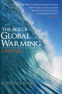 The Age of Global Warming : A History, Hardback