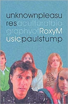 "Unknown Pleasures : Cultural Biography of ""Roxy Music"", Paperback Book"