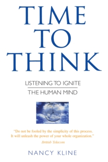 Time to Think : Listening to Ignite the Human Mind, Paperback Book