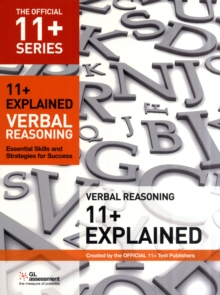 11+ Explained: Verbal Reasoning : Essential Skills and Strategies for Success, Paperback