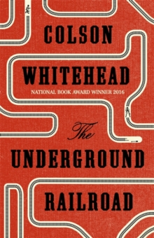 The Underground Railroad, Hardback