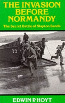 The Invasion Before Normandy : Secret Battle of Slapton Sands, Paperback