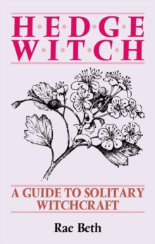 Hedge Witch : Guide to Solitary Witchcraft, Paperback Book