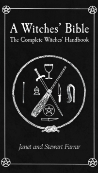 A Witches' Bible : The Complete Witches' Handbook, Paperback