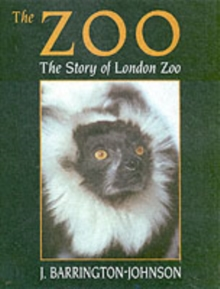Zoo : The Story of London Zoo, Paperback