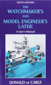 The Watchmaker's and Model Engineer's Lathe, Hardback