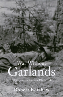 War without Garlands : Operation Barbarossa, Paperback