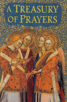 A Treasury of Prayers : Illustrated with Paintings from Great Art Museums of the World, Hardback