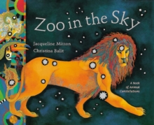 Zoo in the Sky : A Book of Animal Constellations, Paperback