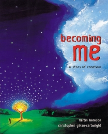 Becoming Me : A Story of Creation, Paperback