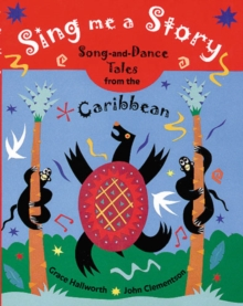 Sing Me a Story! : Song and Dance Tales from the Caribbean, Paperback
